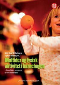 Måltider og fysisk aktivitet i barnehagen