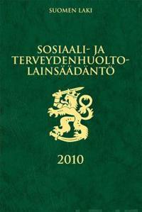 Sosiaali- ja terveydenhuoltolainsäädäntö 2010