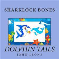Sharklock Bones: Dolphin Tails