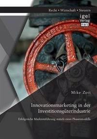 Innovationsmarketing in Der Investitionsguterindustrie