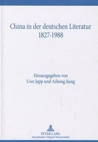 China in Der Deutschen Literatur 1827-1988