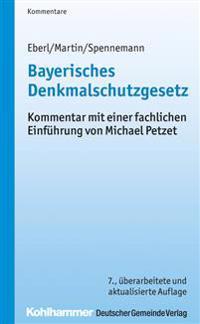 Bayerisches Denkmalschutzgesetz: Kommentar Mit Einer Fachlichen Einfuhrung Von Michael Petzet
