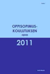 Oppisopimuskoulutuksen opas 2011