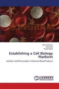 Establishing a Cell Biology Platform