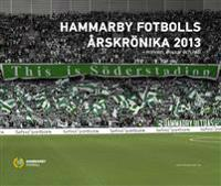 Hammarby Fotbolls Årskrönika 2013 - minnen, missar & mål