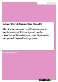 The Socioeconomic and Environmental Implications of Urban Sprawl on the Coastline of Douala-Cameroon. Options for Integrated Coastal Management