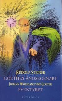Goethes åndsegenart ; Eventyret om den grønne slange og den skjønne lilje