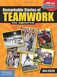 Remarkable Stories of Teamwork
