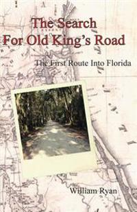 The Search for Old King's Road: The First Route Into Florida