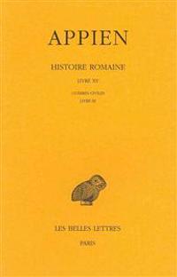 Appien, Histoire Romaine: Tome X, Livre XV - Guerres Civiles Livre III