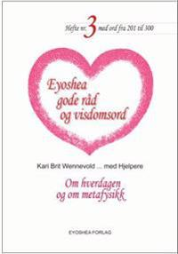 Eyoshea gode råd og visdomsord - Kari Brit Wennevold | Ridgeroadrun.org