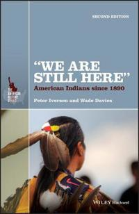 """We Are Still Here"": American Indians Since 1890"