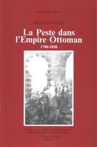 La Peste Dans L'Empire Ottoman, 1700-1850