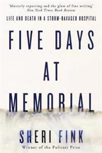 Five days at memorial - life and death in a storm-ravaged hospital