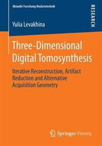 Three-Dimensional Digital Tomosynthesis