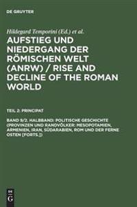 Politische Geschichte (Provinzen Und Randv lker: Mesopotamien, Armenien, Iran, S darabien, ROM Und Der Ferne Osten [forts.])