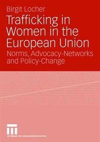 Trafficking in Women in the European Union