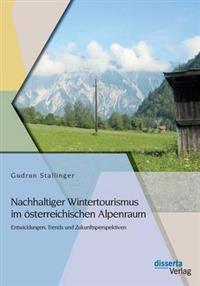 Nachhaltiger Wintertourismus Im Osterreichischen Alpenraum