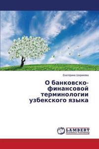 O Bankovsko-Finansovoy Terminologii Uzbekskogo Yazyka