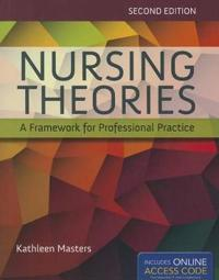 Nursing Theories: A Framework for Professional Practice [With Access Code]