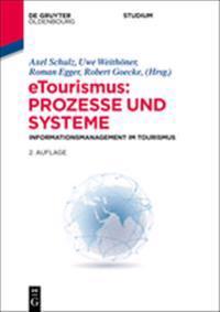 Etourismus: Prozesse Und Systeme: Informationsmanagement Im Tourismus
