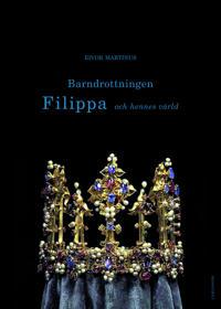 Barndrottningen Filippa och hennes värld