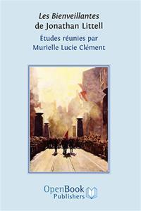 Les Bienveillantes de Jonathan Littell: Études réunies par Murielle Lucie Clément