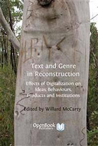 Text and Genre in Reconstruction: Effects of Digitalization on Ideas, Behaviours, Products and Institutions