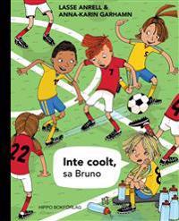 Inte coolt, sa Bruno