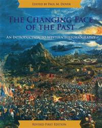 The Changing Face of the Past: An Introduction to Western Historiography