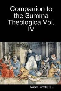 Companion to the Summa Theologica Vol. 4