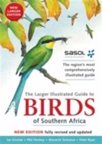 The Sasol larger illustrated guide to birds of Southern Africa