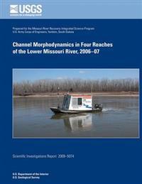 Channel Morphodynamics in Four Reachers of the Lower Missouri River, 2006-07