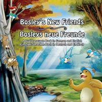 Bosley's New Friends (German - English): A Dual Language Book