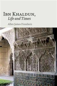 Ibn Khaldun, Life and Times