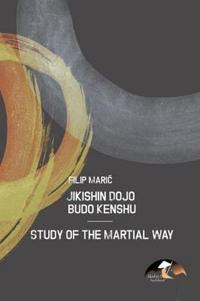 Jikishin Dojo Budo Kenshu - Study of the Martial Way