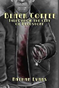 Black Coffee: Tales from the City of Bludstone