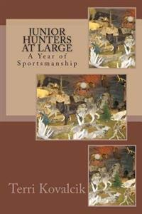 A Year of Sportsmanship: Hunting and Fishing