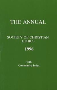 The Annual of the Society of Christian Ethics 1996