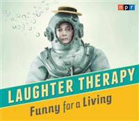 Laughter Therapy: Funny for a Living