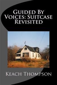 Guided by Voices: Suitcase Revisited
