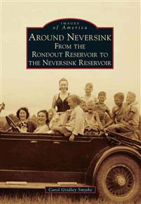 Around Neversink: From the Rondout Reservoir to the Neversink Reservoir