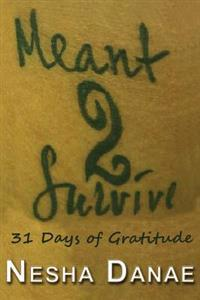 Meant 2 Survive: 31 Days of Gratitude