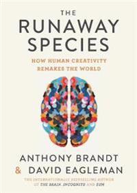 Runaway species - how human creativity remakes the world