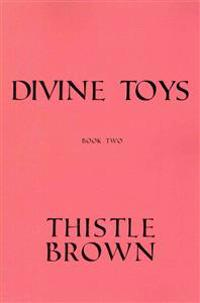 Divine Toys: Book Two