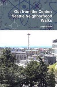Out from the Center: Seattle Neighborhood Walks