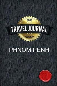 Travel Journal Phnom Penh