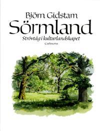 Sörmland : strövtåg i kulturlandskapet