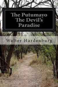 The Putumayo the Devil's Paradise