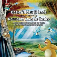 Bosley's New Friends (French - English): A Dual Language Book